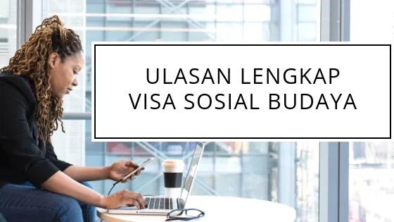 Ulasan Lengkap: Visa Sosial Budaya