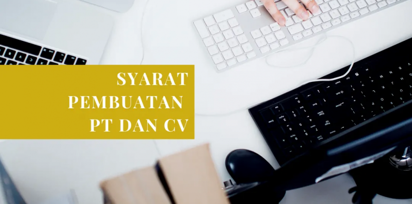 Biaya & Syarat Pembuatan PT atau CV Terbaru (2019)