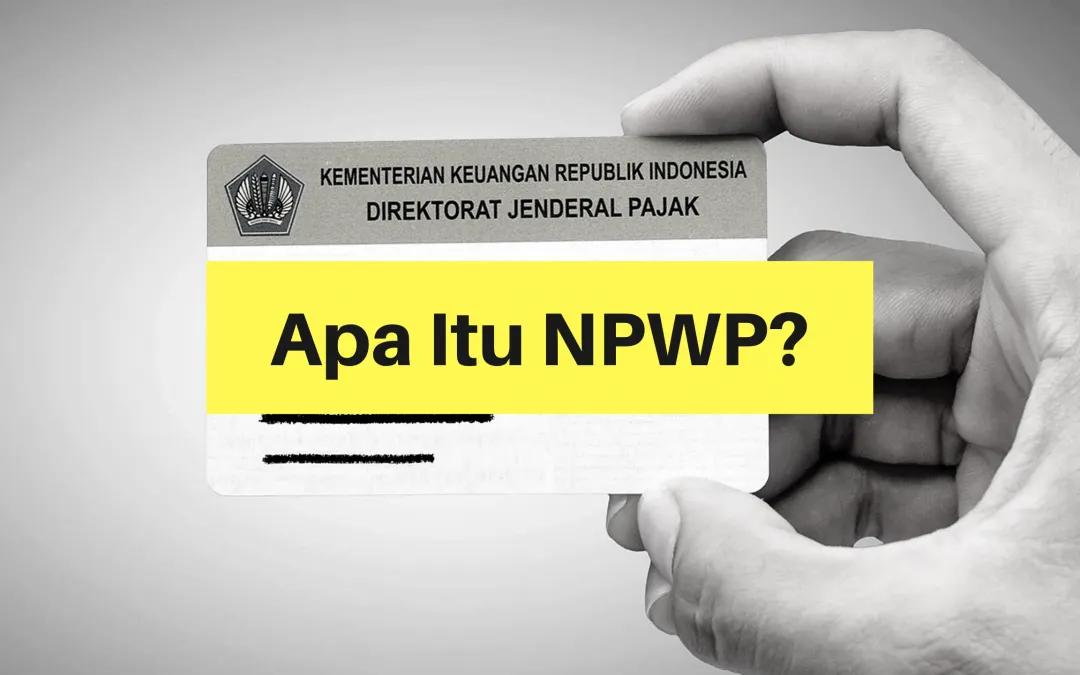 Apa itu NPWP?
