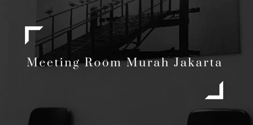 Meeting Room Murah Di Jakarta