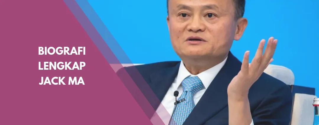 Biografi Jack Ma Sang Pendiri Alibaba