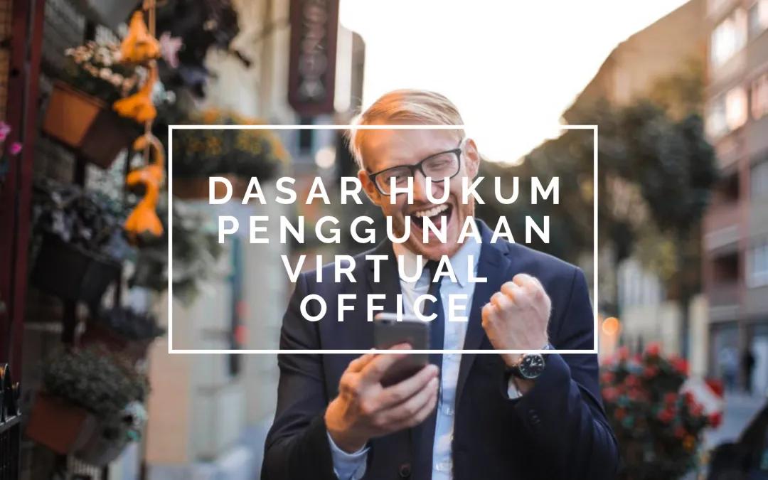 Dasar Hukum Diperbolehkannya Virtual Office Di 2019
